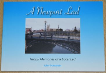 A Newport Lad, by John Dunbabin, subtitled 'Happy Memories of a Local Lad'